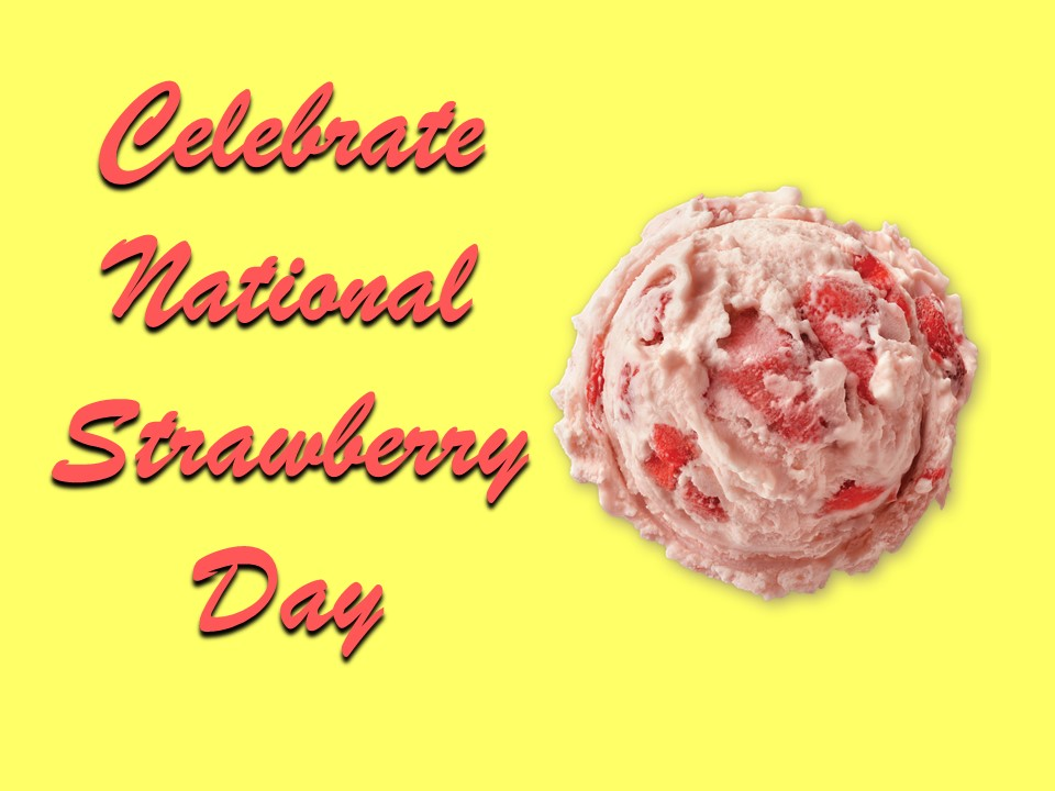 Celebrate National Strawberry Day with Kathey Raskin
